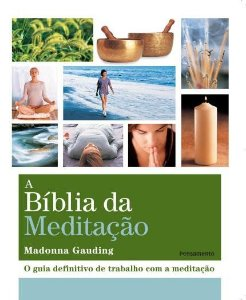A BÍBLIA DA MEDITAÇÃO. MADONNA GAUDING