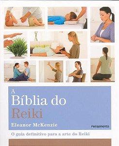A BÍBLIA DO REIKI. ELEANOR MCKENZIE