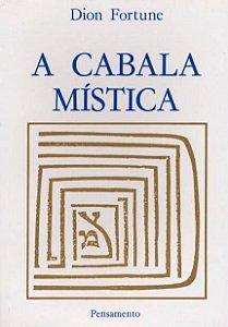 A CABALA MISTICA. DION FORTUNE