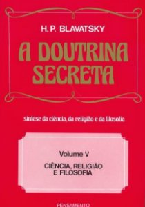 A DOUTRINA SECRETA - VOLUME 5. HELENA BLAVATSKY