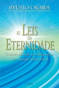 AS LEIS DA ETERNIDADE. RYUHO OKAWA