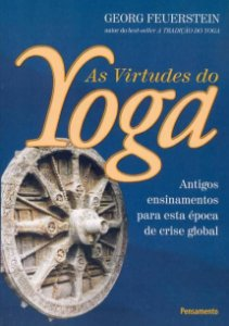 AS VIRTUDES DO YOGA. GEORG FEUERSTEIN