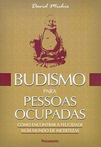 BUDISMO PARA PESSOAS OCUPADAS. DAVID MICHIE
