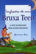 CONFISSÕES DE UMA BRUXA TEEN. GWINEVERE RAIN