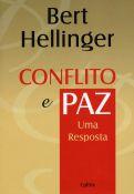 CONFLITO E PAZ - UMA RESPOSTA. BERT HELLINGER