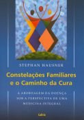 CONSTELAÇÕES FAMILIARES E O CAMINHO DA CURA, STEPHAN HAUSNER