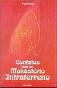 CONTATOS COM UM MONASTÉRIO INTRATERRENO. JOSÉ TRIGUEIRINHO