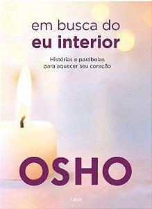 EM BUSCA DO EU INTERIOR. OSHO