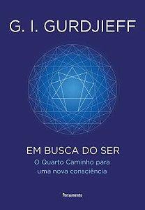 EM BUSCA DO SER. G.I. GURDJIEFF