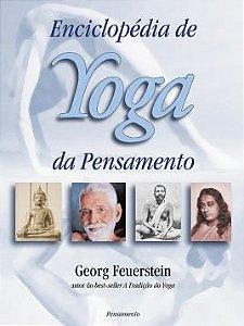 ENCICLOPÉDIA DE YOGA DA PENSAMENTO. GEORG FEUERSTEIN