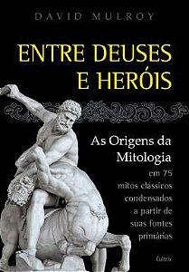 ENTRE DEUSES E HERÓIS DAVID MULROY