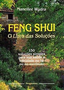 FENG SHUI - O LIVRO DAS SOLUÇÕES. WYDRA NANCILEE