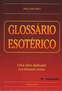 GLOSSÁRIO ESOTÉRICO. TRIGUEIRINHO