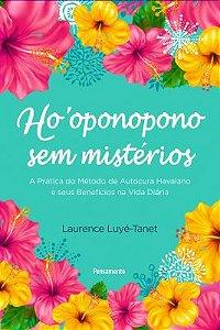 HO OPONOPONO SEM MISTÉRIOS. LAWRENCE LUYE-TANET