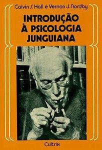 INTRODUÇÃO À PSICOLOGIA JUNGUIANA, CALVIN HALL E NORDBY VERNON