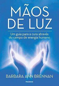 MÃOS DE LUZ. BARBARA ANN BRENNAN