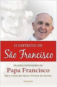 O ESPIRITO DE SÃO FRANCISCO. PAPA FRANCISCO