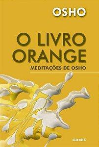 O LIVRO ORANGE. OSHO