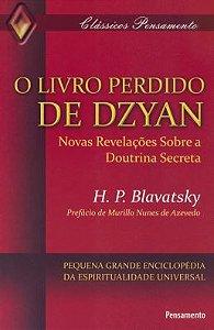 O LIVRO PERDIDO DE DZYAN. HELENA BLAVATSKY