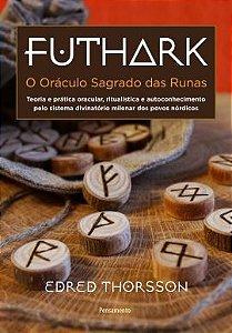 FUTHARK, O ORÁCULO SAGRADO DAS RUNAS. EDRED THORSSON