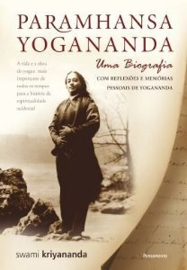 PARAMHANSA YOGANANDA - UMA BIOGRAFIA. SWAMI KRIYANANDA