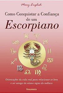 COMO CONQUISTAR A CONFIANÇA DE UM ESCORPIANO. MARY ENGLISH