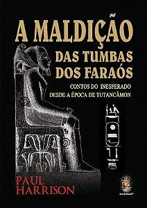 A MALDIÇÃO DAS TUMBAS DOS FARAÓS. PAUL HARRISON