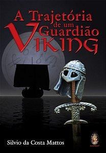 A TRAJETÓRIA DE UM GUARDIÃO VIKING. SILVIO DA COSTA MATTOS