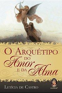ARQUÉTIPO DO AMOR E DA ALMA. LETÍCIA DE CASTRO