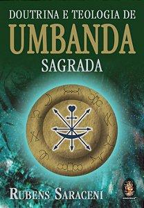 DOUTRINA E TEOLOGIA DE UMBANDA SAGRADA. RUBENS SARACENI