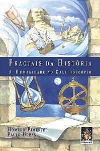 FRACTAIS DA HISTORIA. HOMERO PIMENTEL E PAULO URBAN