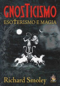 GNOSTICISMO, ESOTERISMO E MAGIA. RICHARD SMOLEY