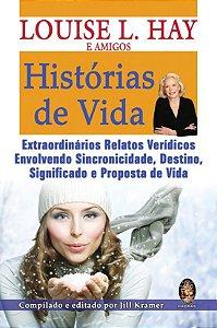 HISTÓRIAS DE VIDA. LOUISE L. HAY