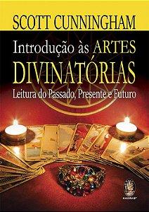 INTRODUÇÃO ÀS ARTES DIVINATORIAS. SCOTT CUNNINGHAM