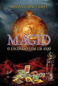 MAGID O ENCONTRO COM UM ANJO. ROSANA FERRAZ CHAVES