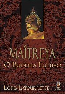 MAITREYA -O BUDDHA FUTURO. LOUIS LATOURRETTE