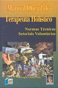 MANUAL OFICIAL DO TERAPEUTA HOLÍSTICO. HENRIQUE VIEIRA FILHO FILHO