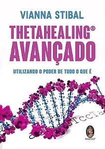 THETAHEALING AVANÇADO. VIANNA STIBAL