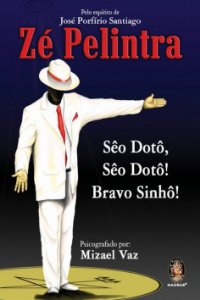 ZÉ PELINTRA. JOSÉ PORFIRIO SANTIAGO