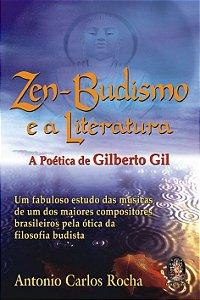 ZEN BUDISMO E A LITERATURA. ANTONIO CARLOS ROCHA