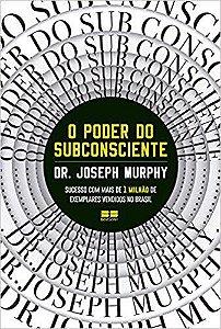 O PODER DO SUBCONSCIENTE. JOSEPH MURPHY