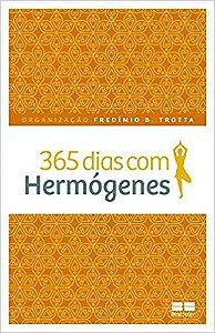 365 DIAS COM HERMÓGENES. FREDIMIO TROTTA