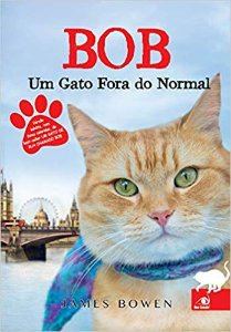 BOB. UM GATO FORA DO NORMAL. JAMES BOWEN