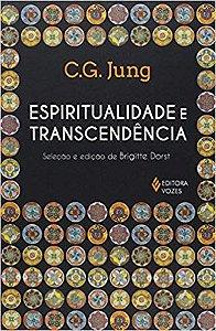 ESPIRITUALIDADE E TRASCENDÊNCIA. C. G. JUNG