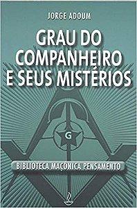 GRAU DO COMPANHEIRO E SEUS MISTÉRIOS. JORGE ADOUM
