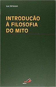 INTRODUÇÃO À FILOSOFIA DO MITO. LUC BRISSON