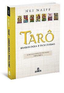 TARÔ, SIMBOLOGIA E OCULTISMO, VOL. 1. NEI NAIFF