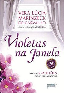 VIOLETAS NA JANELA. VERA LUCIA MARINZECK DE CARVALHO