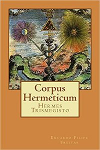 CORPUS HERMETICUM, HERMES TRISMEGISTO