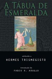 A TÁBUA DE ESMERALDA. HERMES TRISMEGISTO